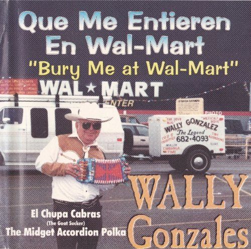 bury-me-at-wal-mart-que-me-entieren-en-wal-mart-by-wally-gonzales-1998-10-20