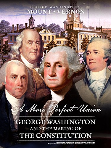 a-more-perfect-union-george-washington-and-the-making-of-the-constitution-ov
