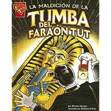 La Maldicion de la Tumba del Faraon Tut (Graphic History (Graphic Novels) (Spanish))