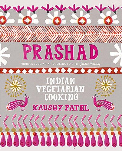 Prashad Cookbook: Indian Vegetarian Cooking por Kaushy Patel