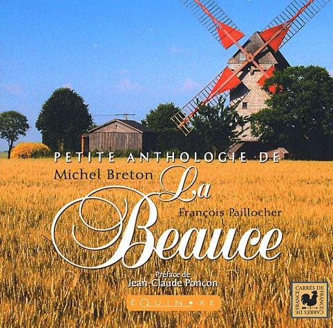 Petite anthologie de la Beauce par Michel Breton