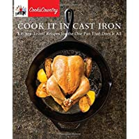 Cook It in Cast Iron: Kitchen-Tested Recipes for the One