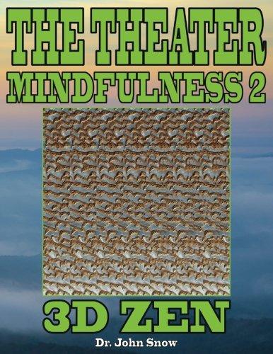 The Theater Mindfulness 2: 3D Zen por Dr. John Snow