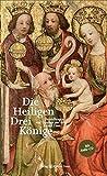 Die Heiligen Drei Könige: Darstellungen und Gesänge aus dem Kölner Dom (CD-Bücher)