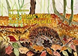 Igel Mums Reise nach Bethlehem - Brigitte Meertens