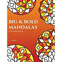 Big and Bold Mandalas Colouring Book: 50 Simple Mandalas with Thick Lines and Large Spaces for Easy Colouring