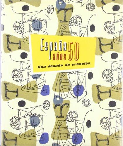 Descargar Libro España años 50 una decada de creacion de Juan Manuel Bonet Correa