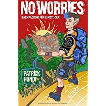 No Worries: Backpacking f??r Einsteiger by Patrick Hundt (2014-04-16)