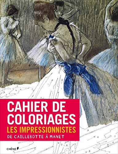 Cahier de coloriages Les Impressionnistes : De Caillebotte à Manet