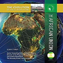 The African Union (The Evolution of Africa's Major Nations) (English Edition)