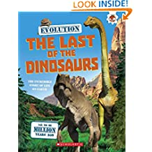 Evolution: The Last of the Dinosaurs