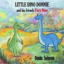 LITTLE DINO DONNIE and his friends Fiery Dino (English Edition)