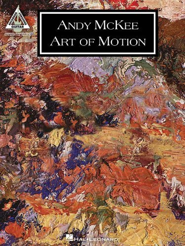 Andy McKee: Art Of Motion (Guitar Recorded Versions) by Andy Mckee (2013-10-14)
