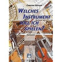 Welches Instrument soll ich spielen?: Hilfreiche Tipps zur Wahl des ersten Instruments