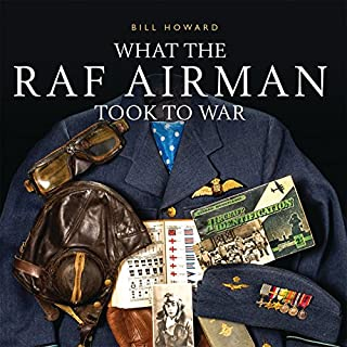 What the RAF Airman Took to War (Shire General)