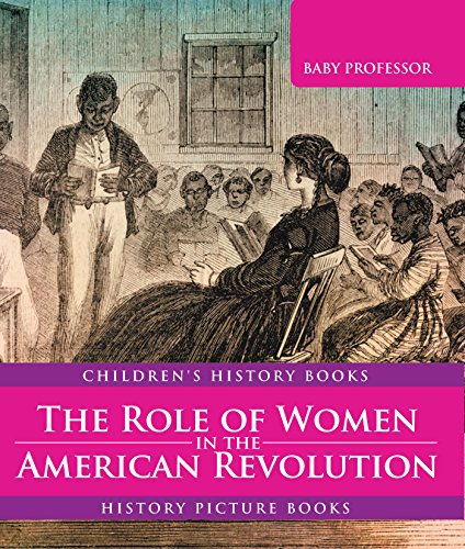 The Role of Women in the American Revolution - History Picture Books | Children's History Books (English Edition)
