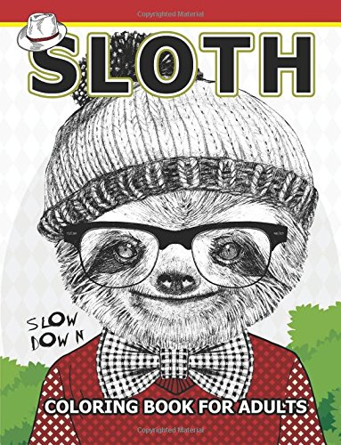 Sloth coloring Book for Adults: An Adult coloring book