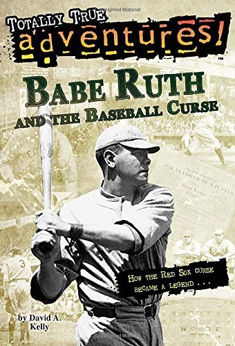 Babe Ruth and the Baseball Curse (Totally True Adventures) (A Stepping Stone Book(TM)) by Kelly, David A. (2009) Paperback