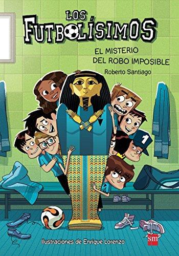 Los Futbolísimos.El misterio del robo imposible por Roberto Santiago