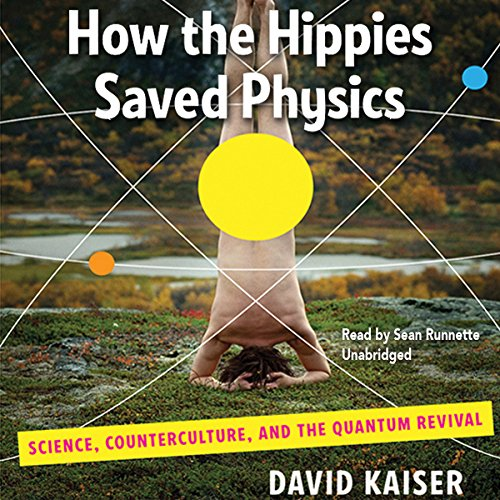 How the Hippies Saved Physics  Audiolibri