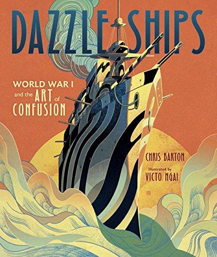 Dazzle Ships - World War 1 and the Art of Confusion por Chris Barton