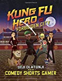 #9: Kung Fu Hero and The Forbidden City: A ComedyShortsGamer Graphic Novel