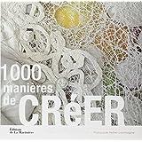 1000 manières de créer