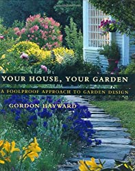 Your House, Your Garden: A Foolproof Approach to Garden Design
