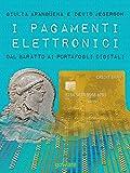 I pagamenti elettronici. Dal baratto ai portafogli digitali (Economia e finanza - goWare)