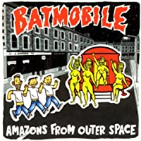 Amazons from Outer Space [Explicit]