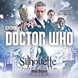 Doctor Who: Silhouette: A 12th Doctor Novel