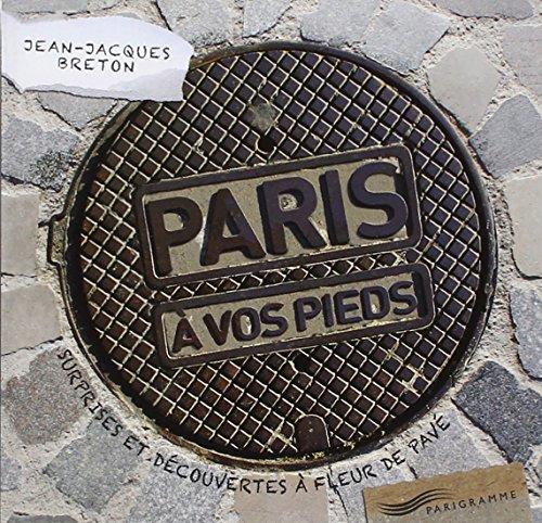 Paris à vos pieds par Jean-jacques Breton