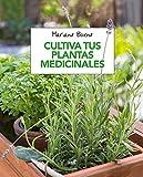 Cultiva tus plantas medicinales (CULTIVOS)