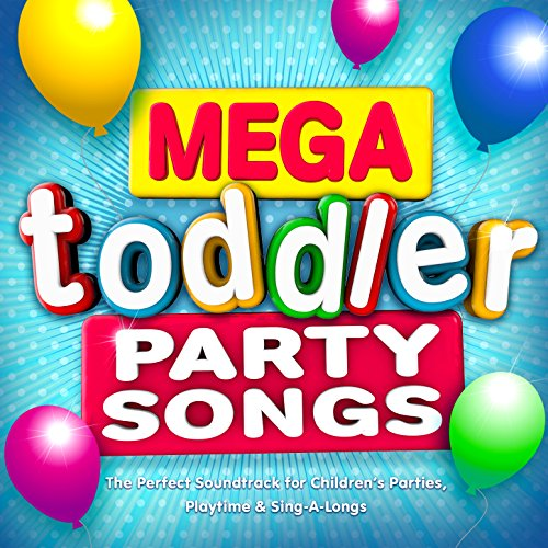 Mega Toddler Party Songs - The...