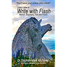 Write with Flash: Memoir, Biography, Fact and Fiction