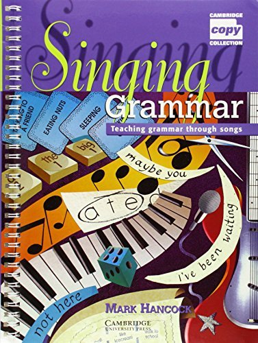 Singing Grammar: Teaching Grammar through Songs (Cambridge Copy Collection) by Mark Hancock (1999-02-28)