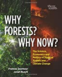 #9: Why Forests? Why Now?: The Science, Economics, and Politics of Tropical Forests and Climate Change