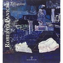 Roberto Panichi. Effrazioni (I pittori della Torretta)