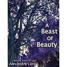 A Beast Of Beauty (Beastly Tales #2)