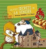 p'tits secrets de la Vendée (Les) | Hermouet, Véronique (1976-....). Auteur