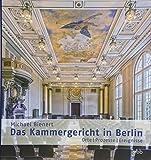 Das Kammergericht in Berlin: Orte – Prozesse – Ereignisse