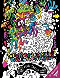 The Weirdest colouring book in the universe #1: by The Doodle Monkey: Volume 1 (The Monkeys in My Head Mini Series)