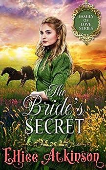 The Bride's Secret (Family of Love Series) (A Western Romance Story) (English Edition) de [Atkinson, Elliee]