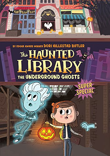 The Underground Ghosts: Super Special (The Haunted Library)