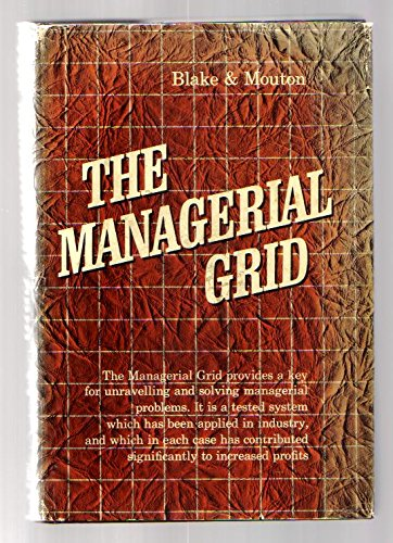 The managerial grid: key orientations for achieving production through people