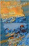 Mostra fotografica: Photo exhibition (Italian Edition)