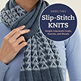 Slip-Stitch Knits: Simple Colorwork Cowls, Scarves, and Shawls