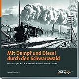 Mit Dampf und Diesel durch den Schwarzwald: Erinnerungen an P8, V200 und die Eisenbahn von damals