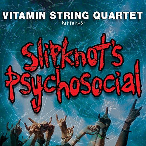 Vitamin String Quartet Performs Slipknot's Psychosocial