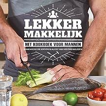 Lekker makkelijk: het kookboek voor mannen